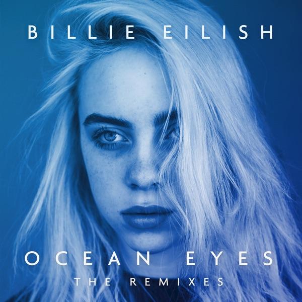 Billie Eilish - Ocean Eyes (The Remixes) - EP album wiki, reviews