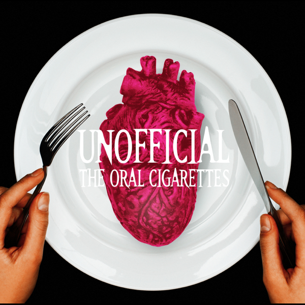 Image result for THE ORAL CIGARETTES - UNOFFICIAL