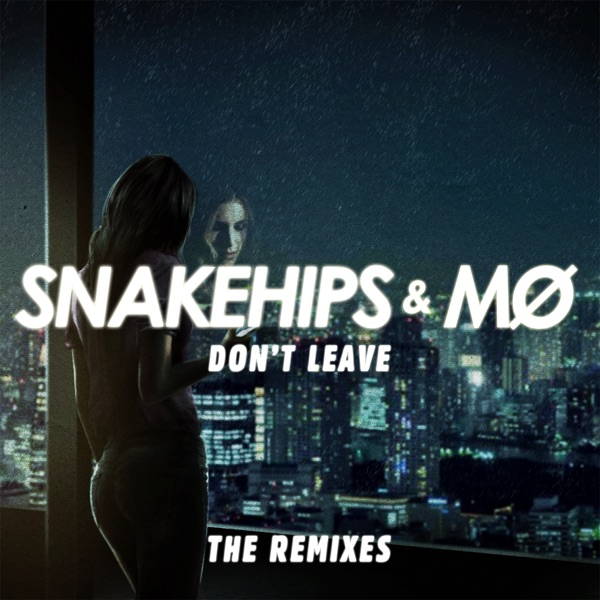 Don't Leave (Remixes) - EP