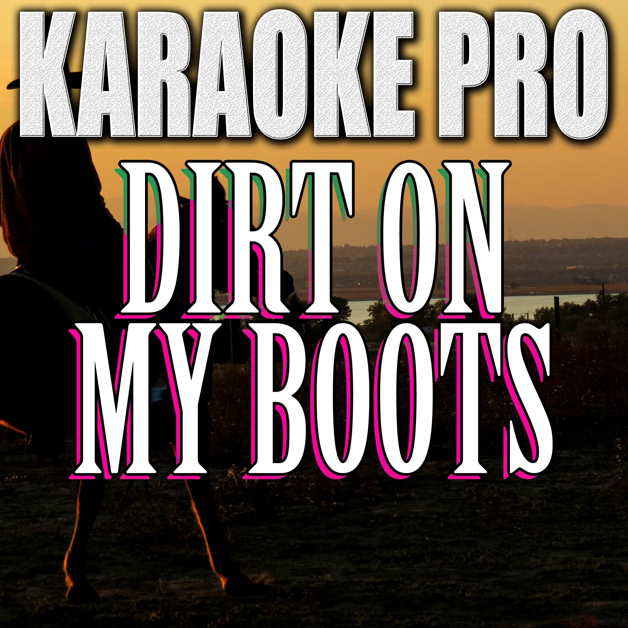 Dirt On My Boots (Originally Performed by Jon Pardi) [Instrumental Version]