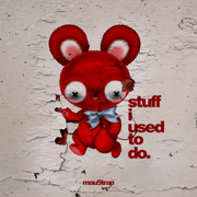 stuff i used to do - deadmau5 - deadmau5