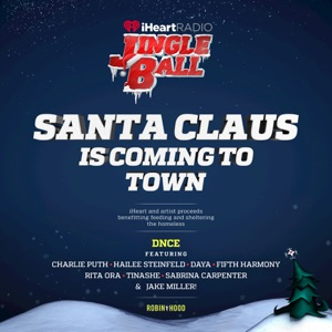 Santa Claus Is Coming to Town (feat. Charlie Puth, Hailee Steinfeld, Daya, Fifth Harmony, Rita Ora, Tinashé, Sabrina Carpenter & Jake Miller) [Live] - Single Mp3 Download