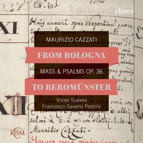 From Bologna to Beromünster, Maurizio Cazzati: Mass & Psalms Op. 36