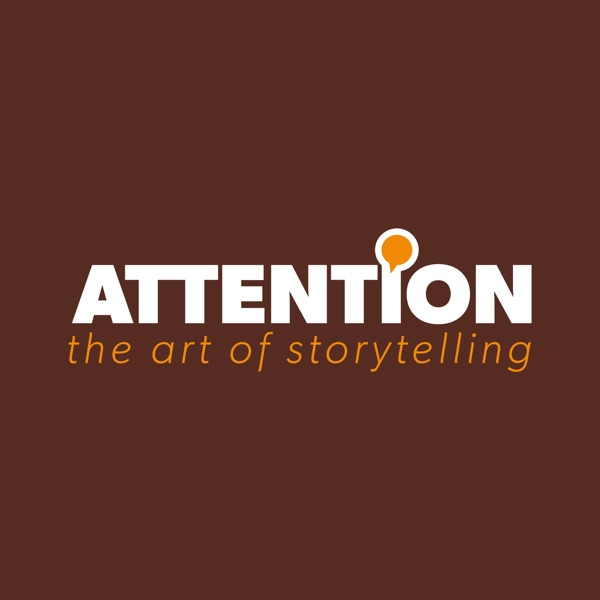 Attention: The Art of Storytelling