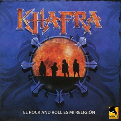 El Rock and Roll Es Mi Religión - Khafra