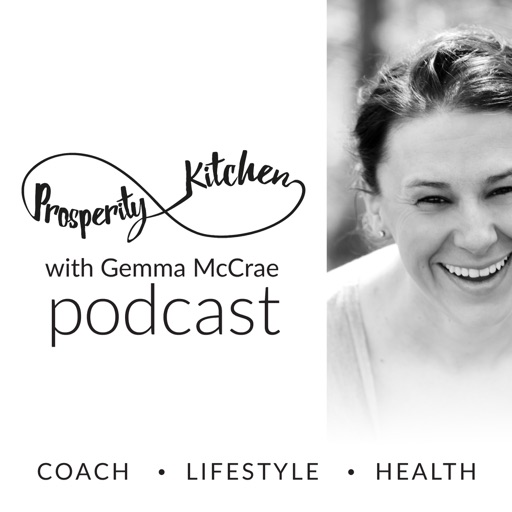 Cover image of Prosperity Kitchen Podcast with Gemma McCrae