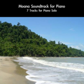Moana Soundtrack for Piano: 7 Tracks for Piano Solo