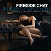 Fireside Chat - Blue Ain't Your Color