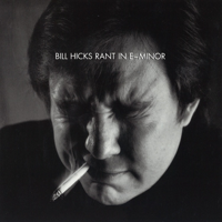Bill Hicks - Rant in E-Minor artwork