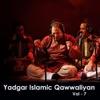 Yaadgar Islamic Qawwaliyan Vol 7