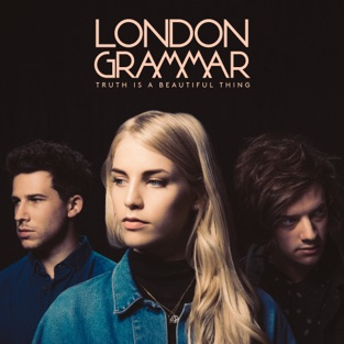 Truth Is a Beautiful Thing (Deluxe) – London Grammar