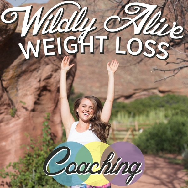 Wildly Alive Weight Loss Coaching Podcast: A fun and Sane Approach to Weight Loss with Nichole Kellerman Wurth