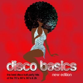 Disco Basics New Edition The Best Kult Party Hits Of 70s 80s 90s 2K Various Artists
