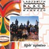 Ladysmith Black Mambazo - Isifikil' Inkululeko