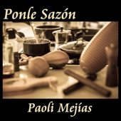 Paoli Mejias - Ponle Sazón