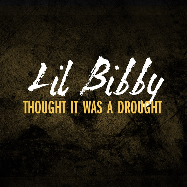 1d636603c Thought It Was a Drought - Single by Lil Bibby on Apple Music