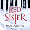 Mark Lawrence - Red Sister: Book of the Ancestor, Book 1 (Unabridged) artwork