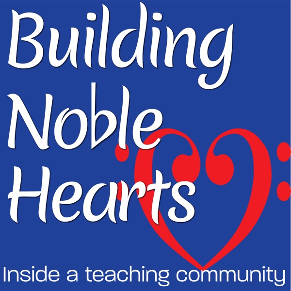 Building Noble Hearts: Inside a Music Teaching Community