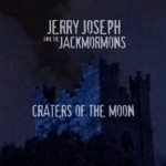 Jerry Joseph & The Jackmormons - Craters of the Moon