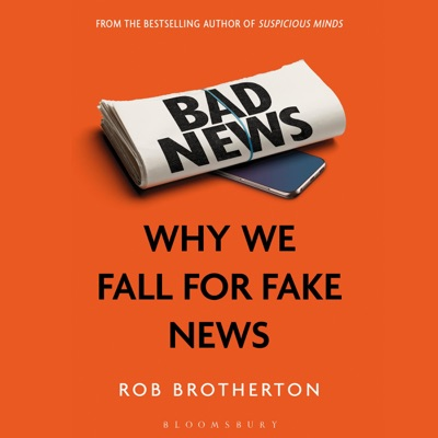 Bad News: Why We Fall for Fake News (Unabridged)