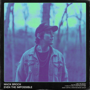 Mack Brock - Even the Impossible (Live)