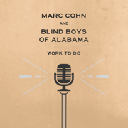 Work To Do - Marc Cohn & The Blind Boys of Alabama - Marc Cohn & The Blind Boys of Alabama