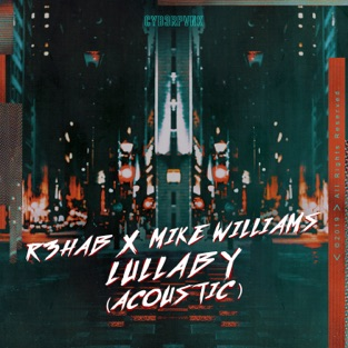 R3HAB & Mike Williams – Lullaby (Acoustic) – Single [iTunes Plus AAC M4A]