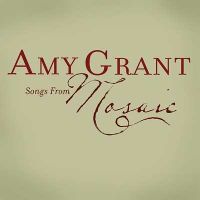 Songs From Mosaic - Amy Grant