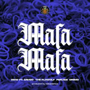DMW - Mafa Mafa feat. Davido, The Flowolf, Peruzzi & Dremo
