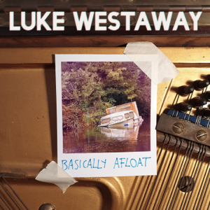 Luke Westaway - Basically Afloat