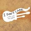 I Don t Care Single