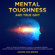 Jason Goleman - Mental Toughness and True Grit: How to Train Your Brain to Build a Warrior Mindset, Learn the Best Secrets for Entrepreneurs and Women Leaders (Unabridged)