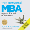 The Personal MBA: Master the Art of Business (Unabridged) - Josh Kaufman