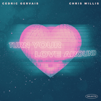 セドリック・ジェルヴェ & クリス・ウィリス - Turn Your Love Around artwork