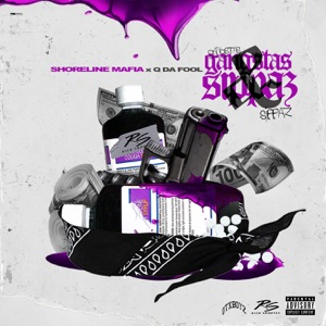 Shoreline Mafia - Gangstas & Sippas feat. Q Da Fool