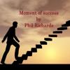 Phil Richards - Moment of Success portada