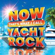 NOW That's What I Call Yacht Rock - Various Artists