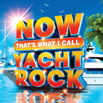 NOW Thats What I Call Yacht Rock Various Artists album songs, reviews, credits