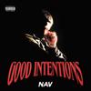 NAV - Good Intentions  artwork