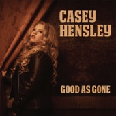 Casey Hensley - What's a Woman to Do