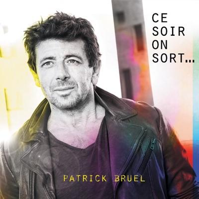 Ce soir on sort... (Collector) - Patrick Bruel