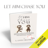 L. Lynn Gilliard - Let Him Chase You: Dating Advice for Women Who Want Both Long-Lasting Love and Respect in Their Relationships with Men (Unabridged)  artwork