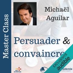 Persuader et convaincre: Master Class