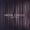 Amber Run - Neon Circus kunstwerk
