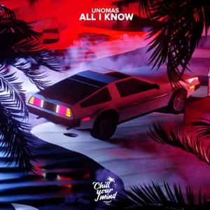 UnoMas - All I Know