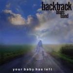 Backtrack Blues Band - Best Friend's Grave