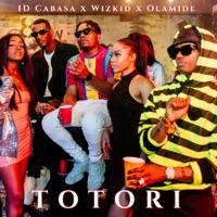 Olamide, Wizkid & Id Cabasa - Totori - Single