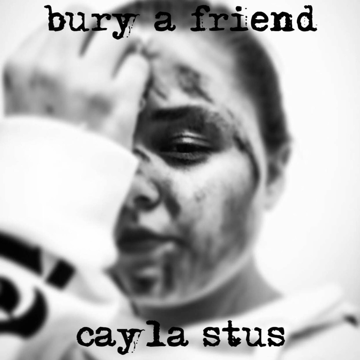 Bury a Friend - Single Cayla Stus CD cover