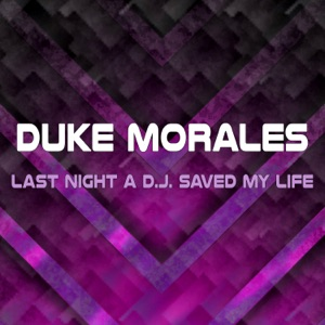 Duke Morales - Last Night a D.J. Saved My Life (Extended Mix)