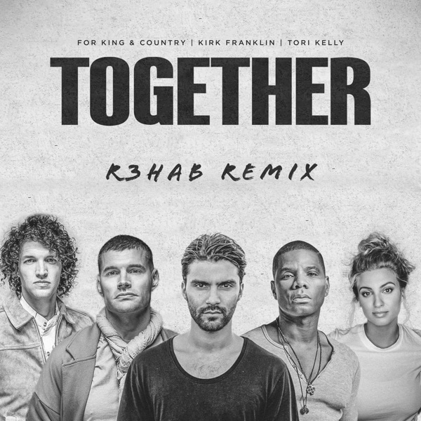 TOGETHER (R3HAB Remix) [feat. Tori Kelly] - Single